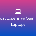 Most Expensive Gaming Laptops