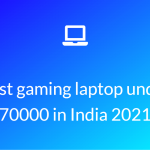 Best gaming laptop under 70000 in India 2021
